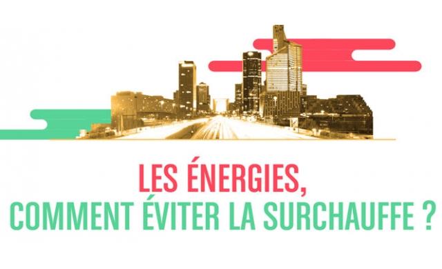 Les énergies, comment éviter la surchauffe ?