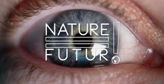Nature = Futur ! L'oeil caméra